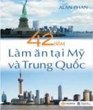 Ebook 42 năm làm ăn tại Mỹ và Trung Quốc - NXB Lao động xã hội