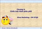 Bài giảng Quản trị kênh phân phối: Chương 4 – MBA. Phạm Văn Tuấn