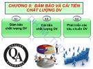 Bài giảng Quản lý chất lượng dịch vụ (Service quality management) - Chương 5: Đảm bảo và cải tiến chất lượng dịch vụ