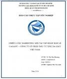 Báo cáo thực tập tốt nghiệp khoa Quản trị kinh doanh: Chiến lược marketing mix tại tập đoàn bán lẻ Caganu – Công ty cổ phần đầu tư XNK da giày Việt Nam