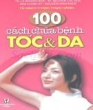 100 cách chữa bệnh tóc và da: phần 2 - nxb y học