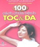 Ebook 100 cách chữa bệnh tóc và da: Phần 1 - NXB Y học