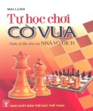 tự học chơi cờ vua: phần 1 - nxb thể dục thể thao