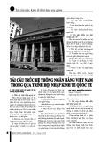 Tái cấu trúc hệ thống ngân hàng Việt Nam trong quá trình hội nhập kinh tế quốc tế