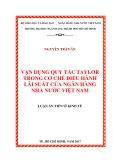 Luận án tiến sĩ Kinh tế: Vận dụng quy tắc Taylor trong cơ chế điều hành lãi suất của ngân hàng Nhà nước Việt Nam