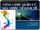 Bài giảng Công chức quản lý nhà nước về kinh tế - TS. Bùi Quang Xuân
