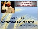 Bài giảng Những vấn đề cơ bản của chủ nghĩa Mác-Lênin, tư tưởng Hồ Chí Minh - Bài 8: Nguồn gốc, quá trình hình thành tư tưởng Hồ Chí Minh