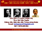 Bài giàng 6 bài lí luận chính trị - Chuyên đề 5: Đoàn viên phấn đấu để trở thành lực lượng xung kích cách mạng, góp phần xây dựng và bảo vệ Tổ quốc Việt Nam xã hội chủ nghĩa