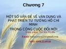 Bài giảng Tư tưởng Hồ Chí Minh - Chương 7:  Một số vấn đề về vận dụng và phát triển tư tưởng Hồ Chí Minh trong công cuộc đổi mới