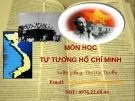 Bài giảng Tư tưởng Hồ Chí Minh - Chương 2: Tư tưởng Hồ Chí Minh  về dân tộc và cách mạng  giải phóng dân tộc