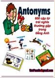 Antonyms 600 cặp từ trái nghĩa thường gặp trong Tiếng Anh