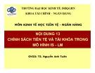 Bài giảng môn Kinh tế học tiền tệ - Ngân hàng: Bài 13 - TS. Nguyễn Anh Tuấn