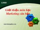 Bài giảng Marketing căn bản - Chương I: Tổng quan về Marketing