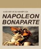 Ebook Cuộc đời và sự nghiệp của Napoleon Bonaparte: Phần 1 - NXB Thời đại