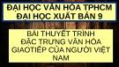 Bài thuyết trình nhóm Đặc trưng văn hóa giao tiếp của người Việt Nam