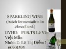 Bài giảng Công nghệ lên men - Bài: Công nghệ lên men rượu vang sủi bọt