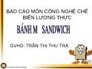 Bài giảng Công nghệ chế biến - Bài: Bánh mỳ sandwich