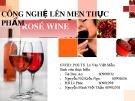 Bài giảng Công nghệ lên men - Bài: Công nghệ lên men Rosé wine