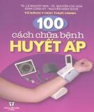 100 cách chữa bệnh huyết áp: phần 1 - nxb y học