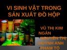 Bài giảng Công nghệ thực phẩm - Bài: Vi sinh vật trong sản xuất đồ hộp