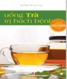 uống trà trị bách bệnh: phần 1 - nxb văn hóa thông tin