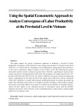 Using the spatial econometric approach to analyze convergence of labor productivity at the provincial level in Vietnam
