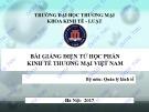 Bài giảng điện tử học phần Kinh tế thương mại Việt Nam: Chương 1 – ĐH Thương Mại