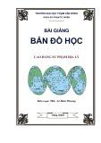 Bài giảng Bản đồ học - ĐH Phạm Văn Đồng