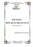 Bài giảng Quản trị sản xuất - ĐH Phạm Văn Đồng