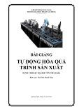 Bài giảng Tự động hoá quá trình sản xuất - ĐH Phạm Văn Đồng