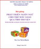 Bài giảng Phát triển ngôn ngữ cho trẻ mẫu giáo qua thơ truyện - ĐH Phạm Văn Đồng
