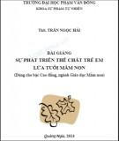 Bài giảng Sự phát triển thể chất trẻ em lứa tuổi mầm non - ĐH Phạm Văn Đồng