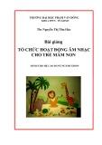 Bài giảng Tổ chức hoạt động Âm nhạc cho trẻ mầm non - ĐH Phạm Văn Đồng