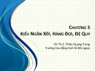 Bài giảng Cấu trúc dữ liệu: Chương 5 - ThS. Thiều Quang Trung (2018)