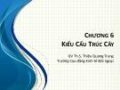 Bài giảng Cấu trúc dữ liệu: Chương 6 - ThS. Thiều Quang Trung (2018)