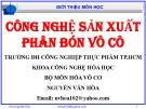 Bài giảng Công nghệ sản xuất phân bón vô cơ: Chương 0 - GV. Nguyễn Văn Hòa