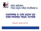 Bài giảng Tin học văn phòng 2: Chương 2 - Nguyễn Anh Việt