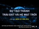 Bài giảng Thiên văn học - Bài: Sự tạo thành trái đất và hệ mặt trời