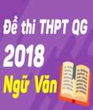 Đề thi THPT Quốc gia môn Ngữ Văn năm 2018 - Có đáp án