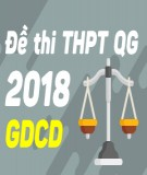 Đề thi THPT Quốc gia môn GDCD năm 2018 - Có đáp án