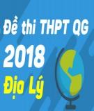 Đề thi THPT Quốc gia môn Địa Lý năm 2018 - Có đáp án