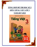 Tổng hợp đề thi học kì 2 môn Tiếng Việt lớp 3 năm 2017-2018