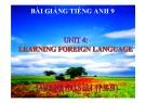 Bài giảng Tiếng Anh 9 - Bài 4: Learning foreign language