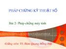 Bài giảng Pháp chứng kỹ thuật số: Bài 2 - TS. Đàm Hồng Hải