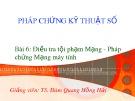 Bài giảng Pháp chứng kỹ thuật số: Bài 6 - TS. Đàm Hồng Hải