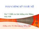 Bài giảng Pháp chứng kỹ thuật số: Bài 7 - TS. Đàm Hồng Hải