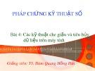 Bài giảng Pháp chứng kỹ thuật số: Bài 4 - TS. Đàm Hồng Hải