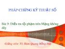 Bài giảng Pháp chứng kỹ thuật số: Bài 9 - TS. Đàm Hồng Hải
