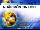 Bài giảng Nhập môn Tin học: Chương 3 - Ngô Quang Thạch