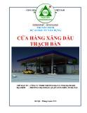 Thuyết minh dự án đầu tư xây dựng: Cửa hàng xăng dầu Thạch Bàn